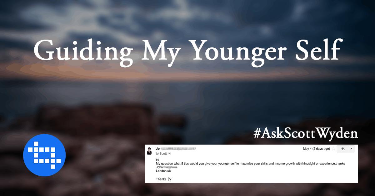 #AskScottWyden Guiding My Younger Self