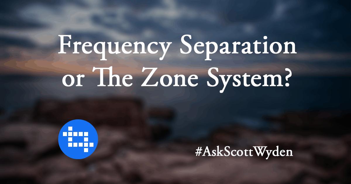 #AskScottWyden Frequency Separation Sharpening For Landscapes