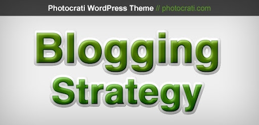 Is It Important To Have A Blogging Strategy?