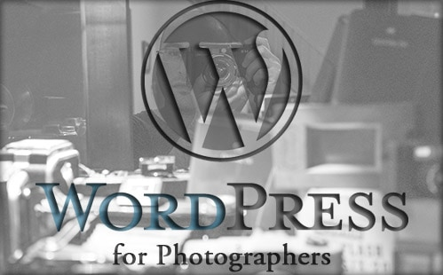 Essentials of WordPress for Photographers & Their Business