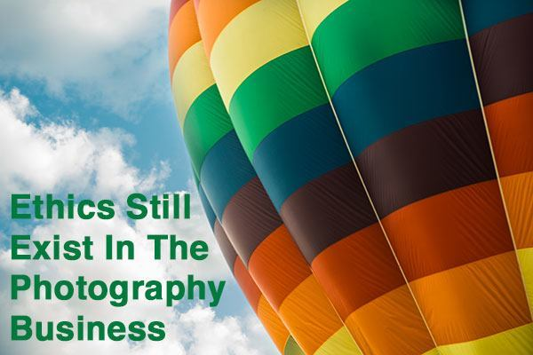 Ethics Still Exist In The Photography Business