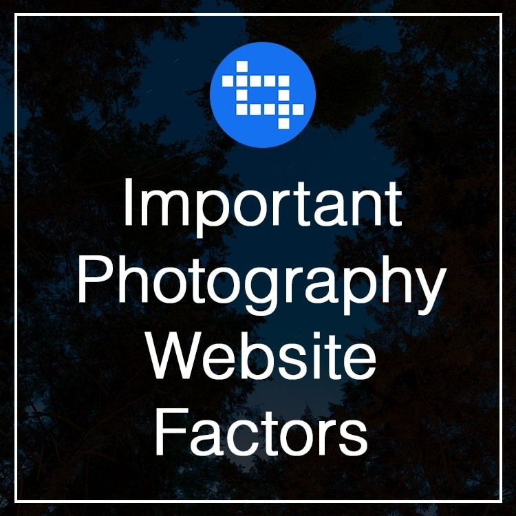Important Photography Website Factors All Photographers Should Consider
