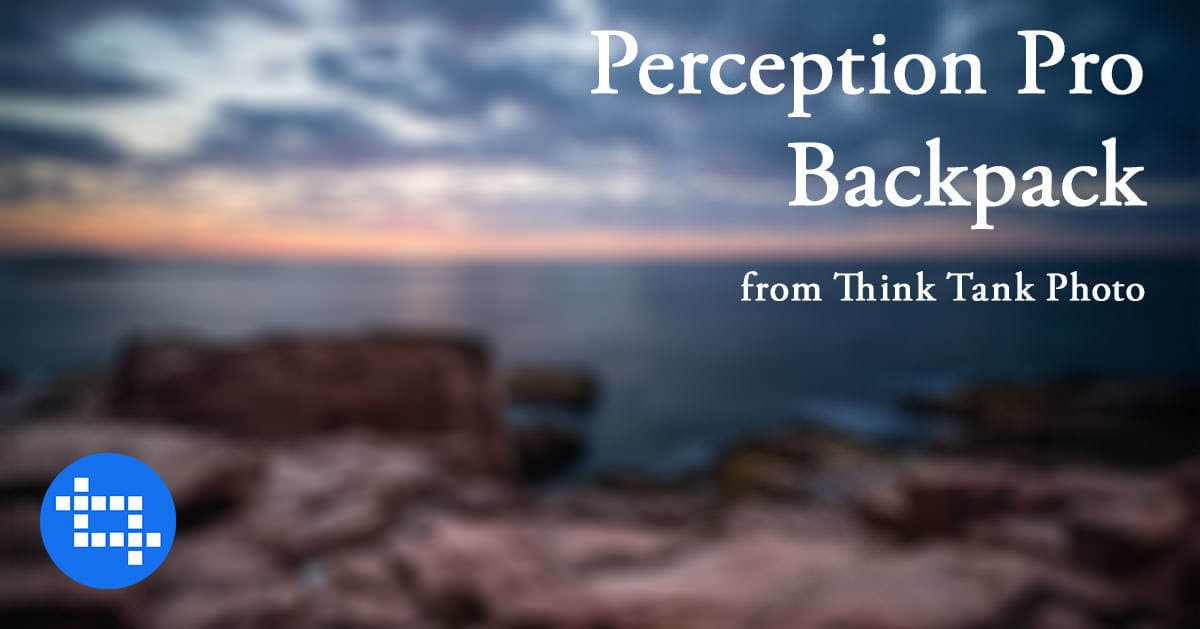 Perception Pro from Think Tank Photo – My New Favorite Camera Bag