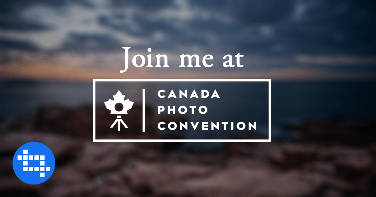 10 Reason to Join me at Canada Photo Convention
