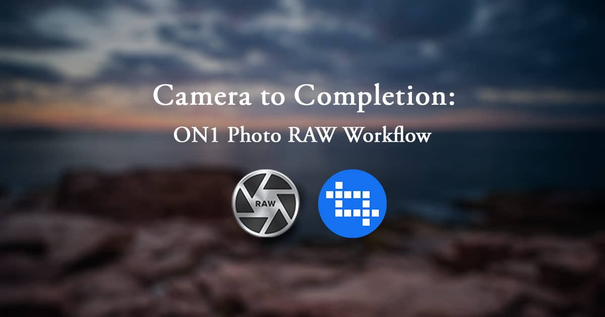 ON1 Photo RAW Workflow Course