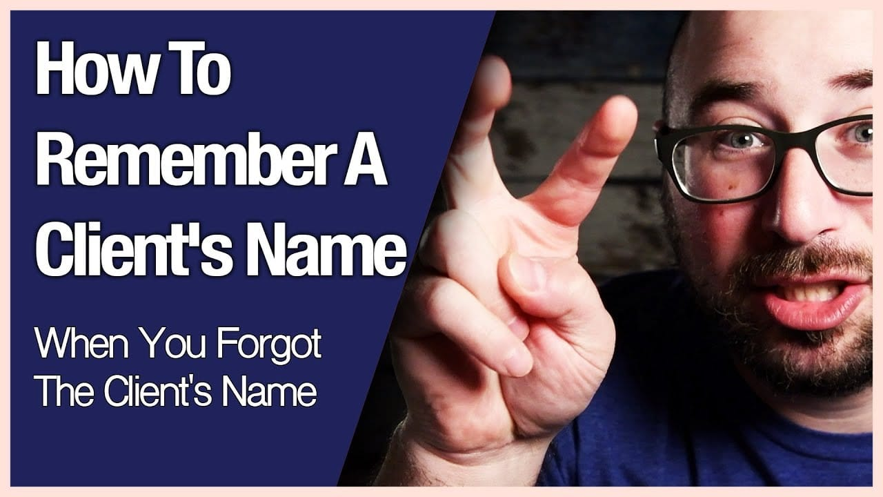 How To Remember A Client's Name When You Forgot The Name