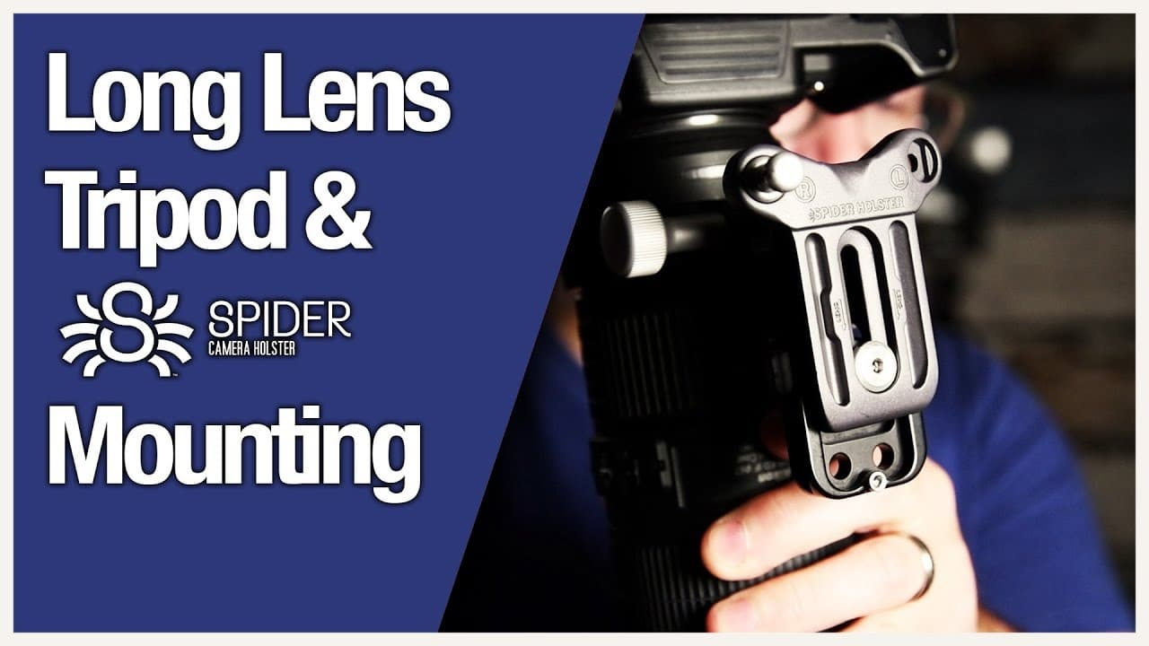 Long Lens Tripod & Spider Holster Mounting