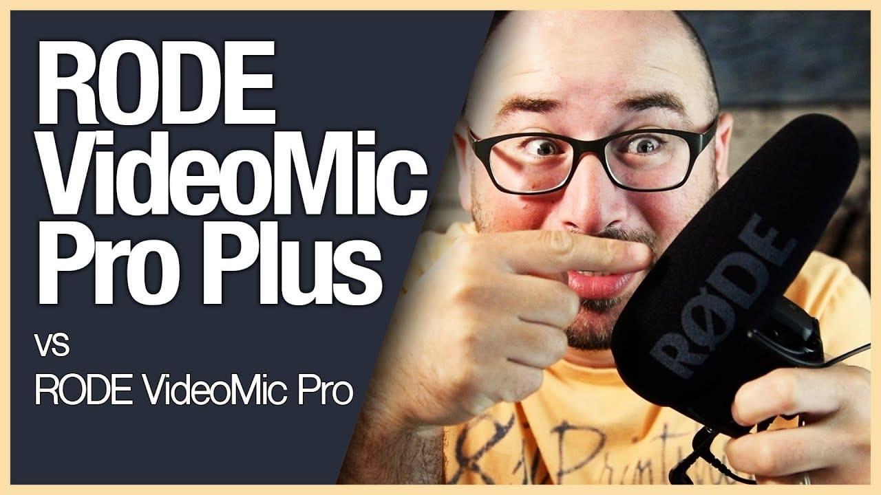 RODE VideoMic Pro Plus vs RODE VideoMic Pro