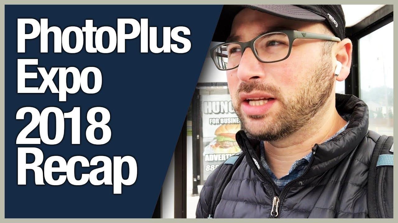 PhotoPlus Expo 2018 Recap