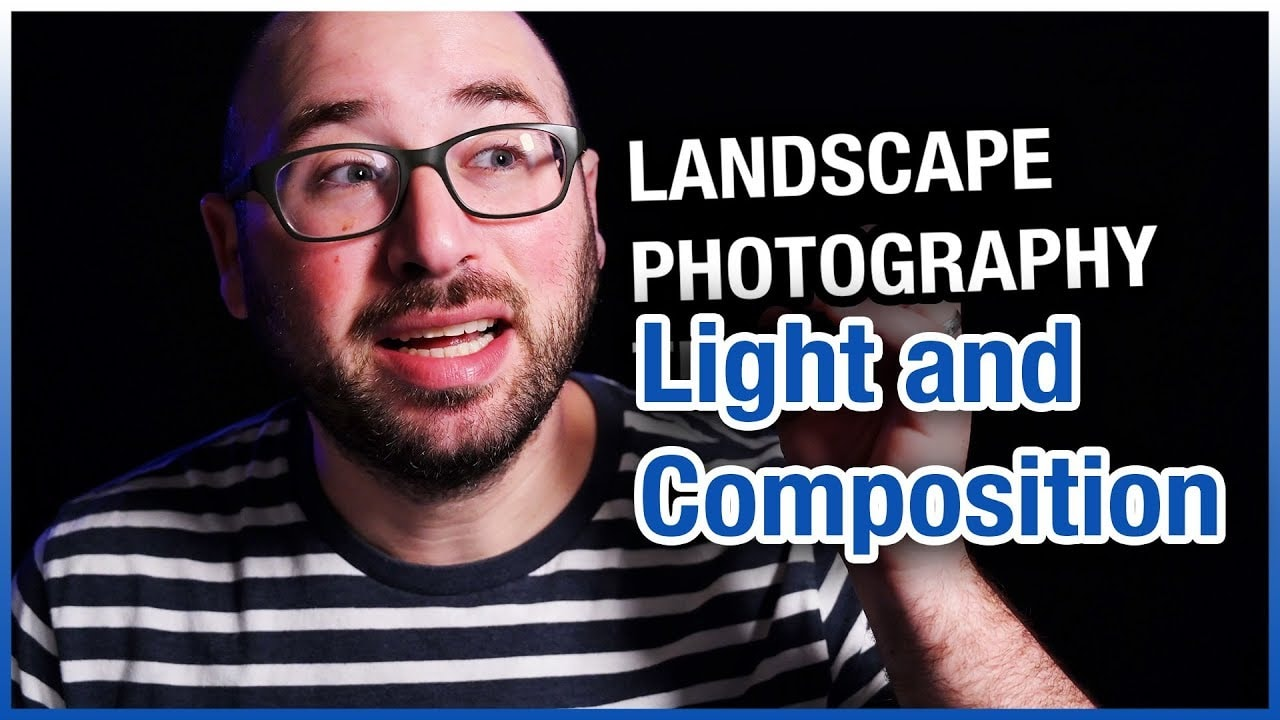 Landscape Photography Tips – Light and Composition