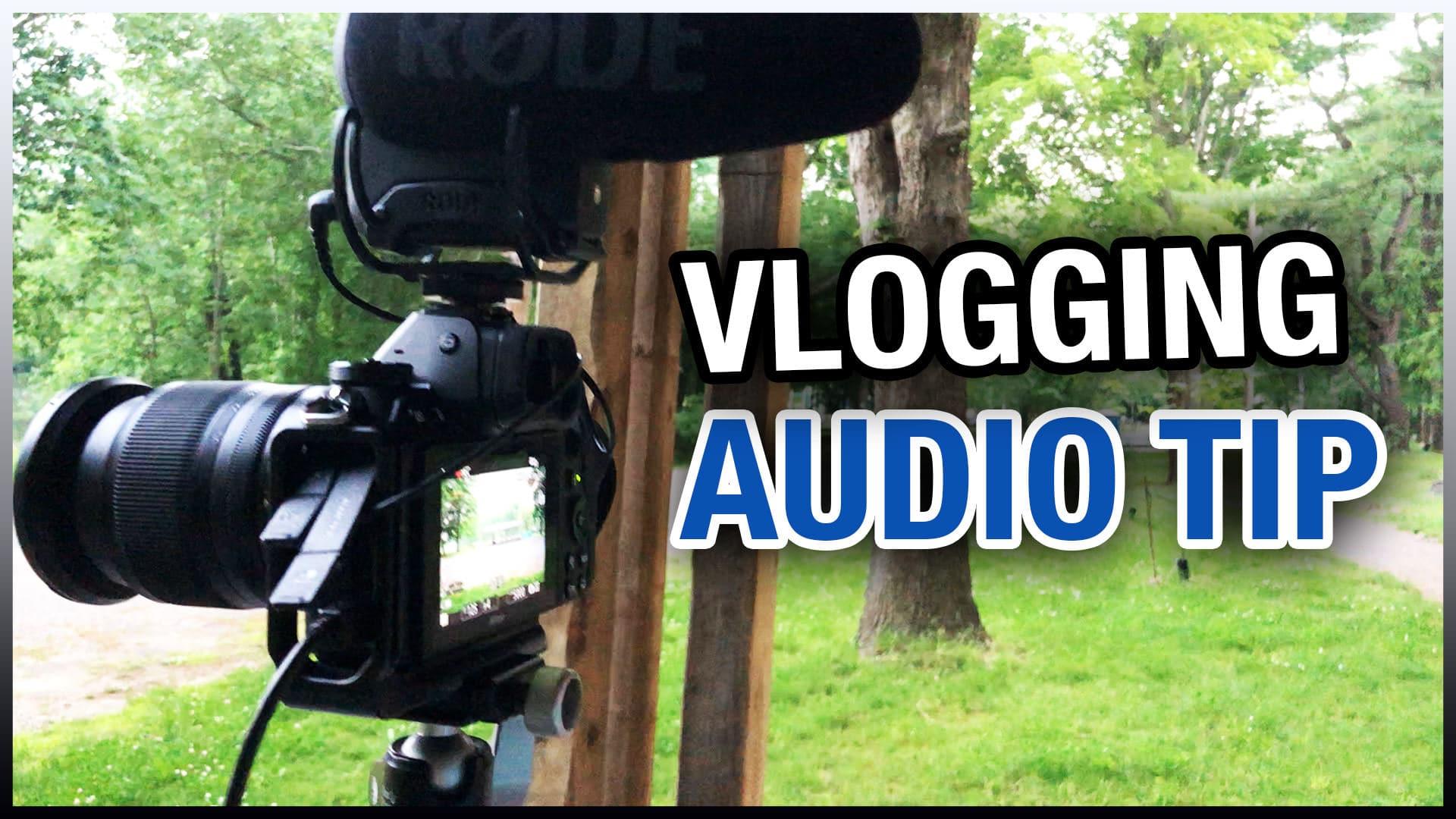 Microphones for Vlogging – Vlogging Audio Tip